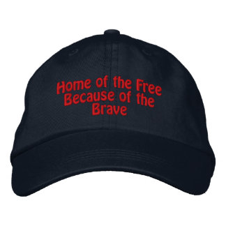 Home of the Free Because of the Brave Embroidered Hat