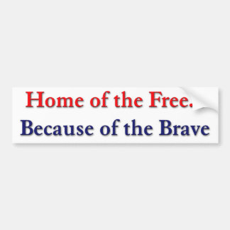Home of the Free Because of the Brave Sticker Bumper Sticker
