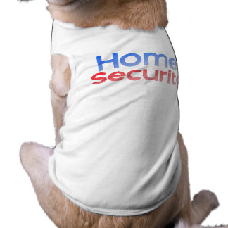 Home Security Dog Shirt