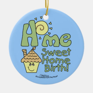 Home Sweet Home Birth! -House and Sunshine Round Ceramic Ornament