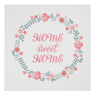 Home sweet home, floral wreath text design poster