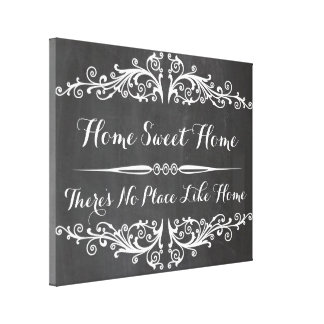 HOME SWEET HOME.There's no place like home Stretched Canvas Print