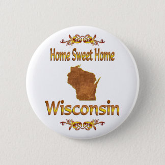 Home Sweet Home Wisconsin 2 Inch Round Button