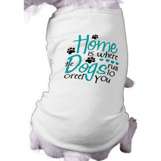 Home With Dog Pet T Shirt