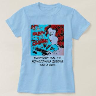 Homecoming Queen's got a gun T-Shirt