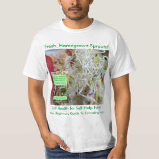 Homegrown Sprouts! Self-Health for Self-Help Folks T-Shirt