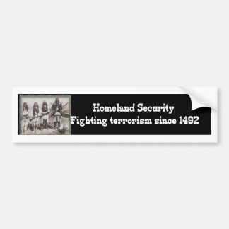 Homeland Security Fighting Terrorism Since 1492 Bumper Sticker