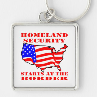 Homeland Security Starts At The Border Silver-Colored Square Keychain