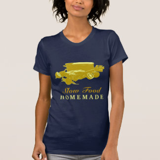 Homemade Slow Food T Shirts