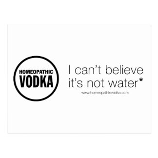 Homeopathic Vodka - I can't believe it's not water Postcard