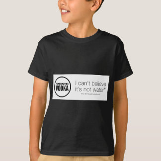 Homeopathic Vodka - I can't believe it's not water T-Shirt