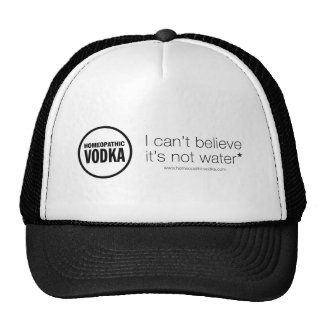 Homeopathic Vodka - I can't believe it's not water Trucker Hat