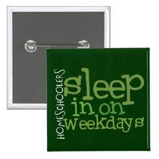 Homeschool button: Sleep in 2 Inch Square Button