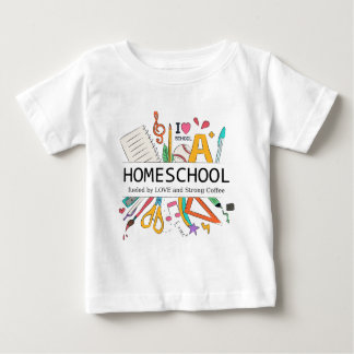 Homeschool Fueled by Love and Strong Coffee Baby T-Shirt