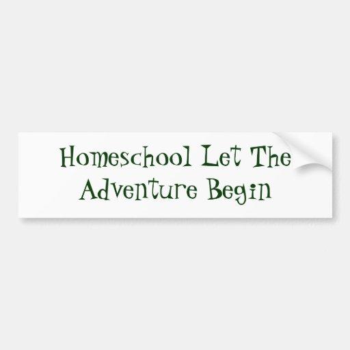 Homeschool Let TheAdventure Begin Bumper Stickers