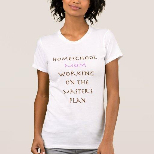 Homeschool Mom/Master's Plan Tees