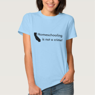 Homeschooling is not a crime! shirts