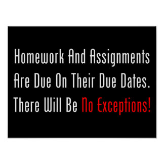 Homework And Assignments Are Due (dark) Poster