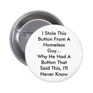 Homless Guy 2 Inch Round Button