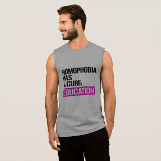 Homophobia has a cure - Education -- - LGBTQ Right Sleeveless Shirt