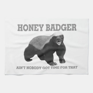 Honey Badger Ain't Nobody Got Time For That Kitchen Towel