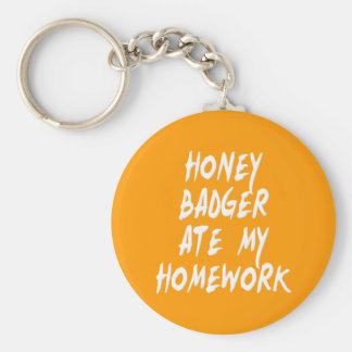 Honey Badger Ate My Homework Keychain