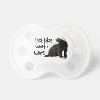 Honey Badger Baby - just takes what it wants Pacifier