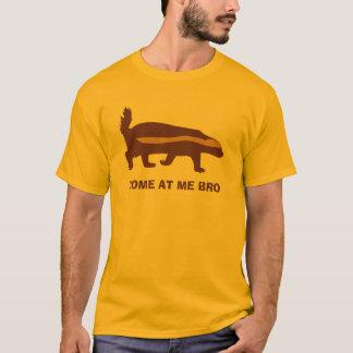 honey badger come at me bro T-Shirt