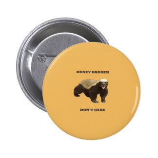 Honey Badger Don t Care On Beeswax Background Pinback Button