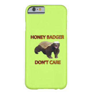 Honey Badger Don't Care, Funny, Cool, Nasty Animal Barely There iPhone 6 Case