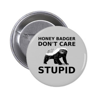 Honey Badger Don't Care STUPID Pin