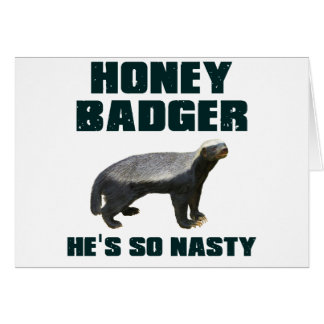Honey Badger He's So Nasty Greeting Cards