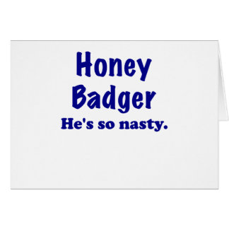 Honey Badger, Hes So Nasty Cards