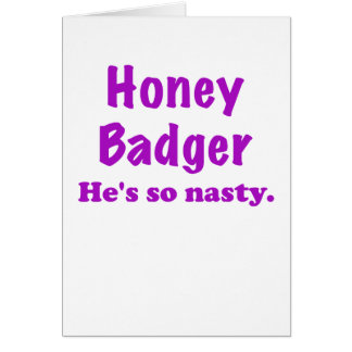 Honey Badger Hes So Nasty Cards