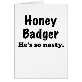 Honey Badger Hes So Nasty Greeting Cards