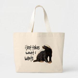 Honey Badger - I just takes what I wants Jumbo Tote Bag