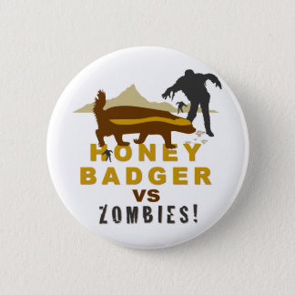 honey badger vs zombies 2 inch round button