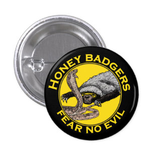 Honey Badgers 'fear no evil' 1 Inch Round Button