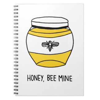 Honey, Bee Mine Spiral Notebook