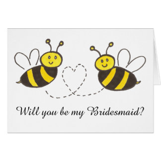 Honey Bees with Heart Will you be my Bridesmaid? Greeting Card