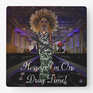 Honey I'm On Drag Time! Square Wall Clock