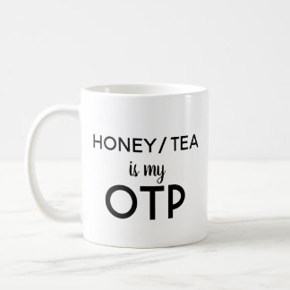 Honey/Tea is my OTP Coffee Mug