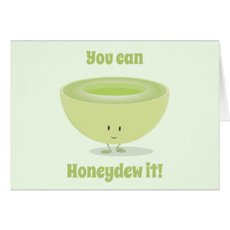 Honeydew Encouragement | Greeting Card