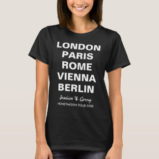 Honeymoon in Europe Custom Cities List T-Shirt