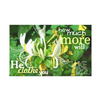 honeysuckle, Luke 12:28 Canvas Print