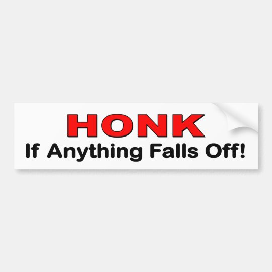 Honk if anything falls off. funny car decal