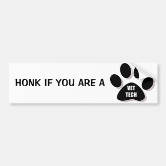 HONK IF YOU ARE A VET TECH! BUMPER STICKER