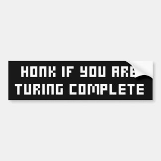 Honk if you are Touring Complete Bumper Sticker