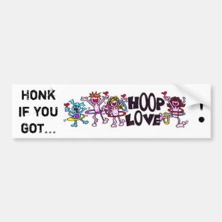 Honk if you got... HOOP LOVE! Bumper Sticker