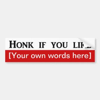 honk-if-you-like-template bumper sticker